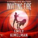 Inviting Fire: Sydney Rye, Book 6 (Unabridged) MP3 Audiobook