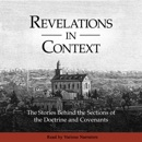 Revelations in Context: The Stories Behind the Sections of the Doctrine and Covenants (Unabridged) MP3 Audiobook
