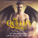 The Queen's Wings: Book 1 of The Emerging Queens Series (Unabridged) MP3 Audiobook