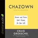 Chazown: Discover and Pursue God's Purpose for Your Life MP3 Audiobook