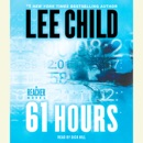 61 Hours: A Jack Reacher Novel (Abridged) MP3 Audiobook