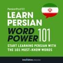 Learn Persian - Word Power 101: Absolute Beginner Persian (Unabridged) MP3 Audiobook