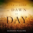 Dusk or Dark or Dawn or Day MP3 Audiobook