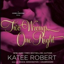 Two Wrongs, One Right: A Come Undone Novel MP3 Audiobook