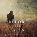 Before He Sees (A Mackenzie White Mystery—Book 2) MP3 Audiobook