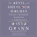 The Devil and Sherlock Holmes: Tales of Murder, Madness, and Obsession (Unabridged) MP3 Audiobook