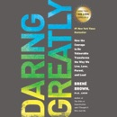 Daring Greatly: How the Courage to Be Vulnerable Transforms the Way We Live, Love, Parent, and Lead (Unabridged) MP3 Audiobook