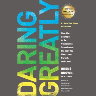 Daring Greatly: How the Courage to Be Vulnerable Transforms the Way We Live, Love, Parent, and Lead (Unabridged) MP3 Download