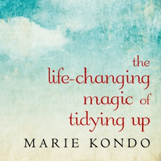 The Life-Changing Magic of Tidying Up: The Japanese Art of Decluttering and Organizing MP3 Download