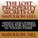 The Lost Prosperity Secrets of Napoleon Hill: Newly Discovered Advice for Success in Tough Times mp3 descargar