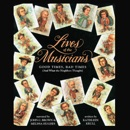 Lives of the Musicians: Good Times, Bad Times and What the Neighbors Thought MP3 Audiobook