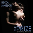 The Prize: Claiming Her, Book 3 (Unabridged) MP3 Audiobook