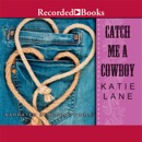Catch Me a Cowboy MP3 Audiobook