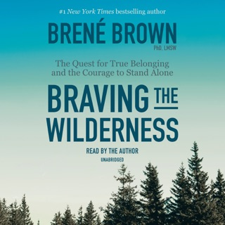 Braving the Wilderness: The Quest for True Belonging and the Courage to Stand Alone (Unabridged) E-Book Download