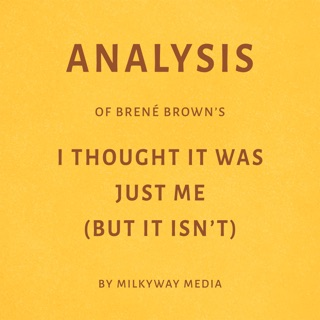 Analysis of Brené Brown's I Thought It Was Just Me (But It Isn't) by Milkyway Media (Unabridged) E-Book Download