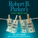 Robert B. Parker's Little White Lies (Unabridged) MP3 Audiobook