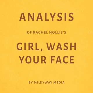 Analysis of Rachel Hollis's Girl, Wash Your Face by Milkyway Media (Unabridged) E-Book Download