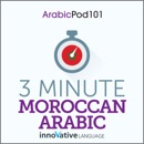 3-Minute Moroccan Arabic - 25 Lesson Series Audiobook (Unabridged) MP3 Audiobook