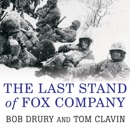Download The Last Stand of Fox Company: A True Story of U.s. Marines in Combat MP3