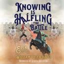 Knowing Is Halfling the Battle: Epik Fantasy, Book 2 (Unabridged) MP3 Audiobook