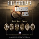 Bill O'Reilly's Legends and Lies: The Real West MP3 Audiobook