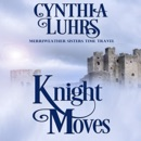 Knight Moves: A Merriweather Sisters Time Travel Romance, Book 2 (Unabridged) MP3 Audiobook