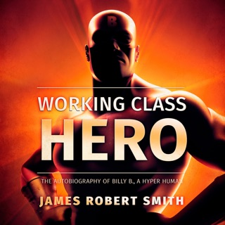 Working Class Hero: The Autobiography of Billy B., a Hyper Human, Book 1 (Unabridged) E-Book Download