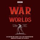 The War of the Worlds: BBC Radio 4 full-cast dramatisation MP3 Audiobook