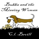 Bubba and the Missing Woman: A Bubba Mystery, Book 3 (Unabridged) MP3 Audiobook