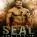 Trusting the SEAL: Saving the SEALs Series, Book 3 (Unabridged) MP3 Audiobook