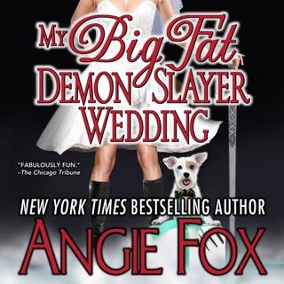 My Big Fat Demon Slayer Wedding: A Biker Witches Novel, Book 5 (Unabridged) E-Book Download