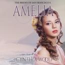 Amelia: The Brides of San Francisco, Book 5 (Unabridged) MP3 Audiobook