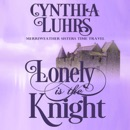 Lonely Is the Knight: A Merriweather Sisters Time Travel Romance, Book 3 (Unabridged) MP3 Audiobook
