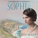 Sophia: The Brides of San Francisco, Book 4 (Unabridged) MP3 Audiobook