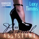 Her Personal Assistant: Dominating PA Series, Book 2 (Unabridged) MP3 Audiobook