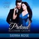 The Pretend Billionaire Groom, Part 1 (Unabridged) MP3 Audiobook