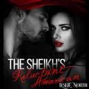 The Sheikh's Reluctant American: The Adjalane Sheikhs Series, Book 3 (Unabridged) MP3 Audiobook