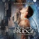 The Duality Bridge: Singularity, Book 2 (Unabridged) MP3 Audiobook