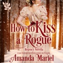 How to Kiss a Rogue (Unabridged) MP3 Audiobook