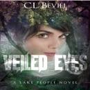 Veiled Eyes: Lake People, Book 1 (Unabridged) MP3 Audiobook