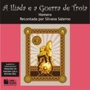 A Ilíada e a Guerra de Troia [The Iliad and the Trojan War] (Unabridged) MP3 Audiobook