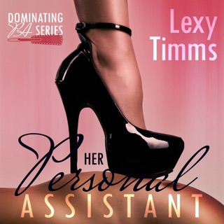Her Personal Assistant , Part 3: Dominating PA Series (Unabridged) E-Book Download
