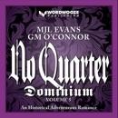 No Quarter: Dominium, Volume 5: An Adventurous Historical Romance (Unabridged) MP3 Audiobook