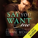 Say You Want Me (Unabridged) MP3 Audiobook