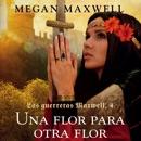 Las guerreras Maxwell, 4. Una flor para otra flor mp3 descargar