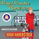 Target Practice Mysteries 3 & 4: Target Practice Mysteries Boxset, Book 2 (Unabridged) MP3 Audiobook