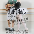 Download The Quarterback and the Ballerina: The Ballerina Academy, Book 1 (Unabridged) MP3