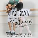 The Quarterback and the Ballerina: The Ballerina Academy, Book 1 (Unabridged) MP3 Audiobook