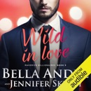 Wild in Love: The Maverick Billionaires, Book 5 (Unabridged) MP3 Audiobook