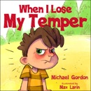 When I Lose My Temper: Self-Regulation Skills, Book 7 (Unabridged) MP3 Audiobook